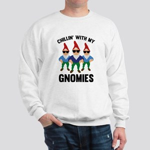 Chillin' With My Gnomies Sweatshirt